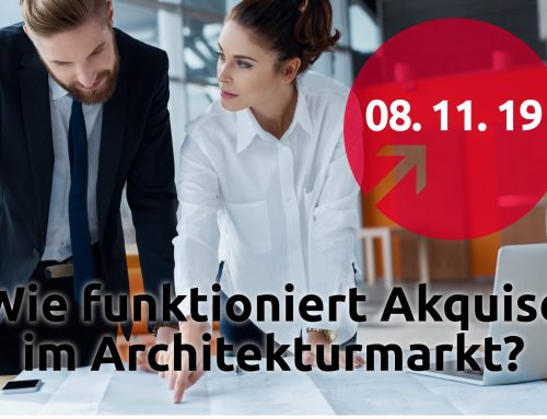 Wie funktioniert Akquise im Architekturmarkt?